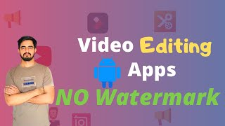 5 Free Video Editing Apps For Android (NO Watermark)