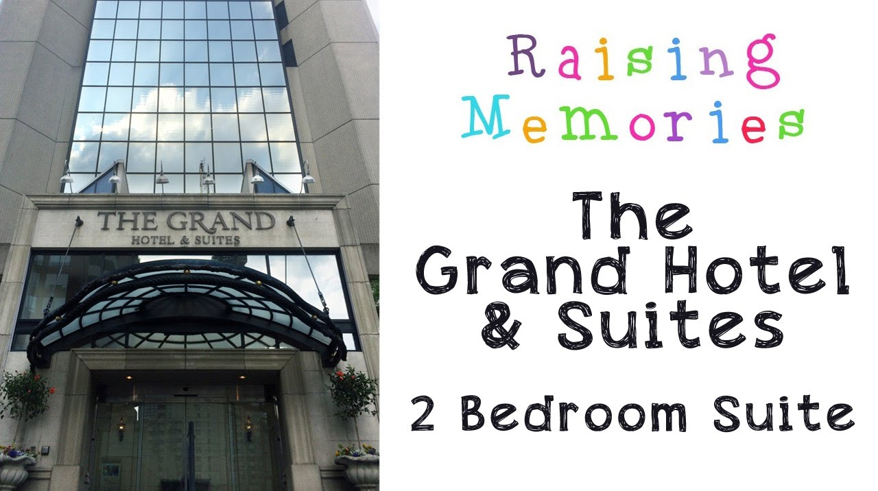 The Grand Hotel Suites Toronto 2 Bedroom Suite Youtube