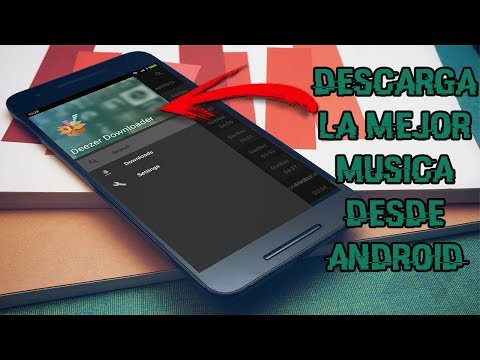 Descarga La Mejor Música En Alta Calidad Desde Android | Deezer Downloader | AndroidGeekTv