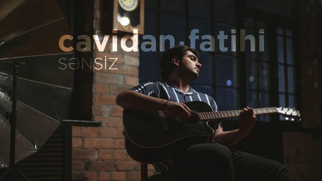 Cavidan Fatihi - Sənsiz