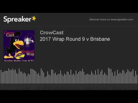 2017 Wrap Round 9 v Brisbane