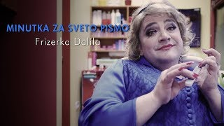 Minutka za Sveto pismo: Frizerka Dalila