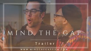 Mind The Gap Film Trailer