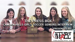 The Press Box: Camden Hills girls soccer seniors interview