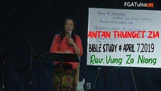 Antan Thunget Zia : Rev.Vung Za Niang (Bible Study) # April 7,2019