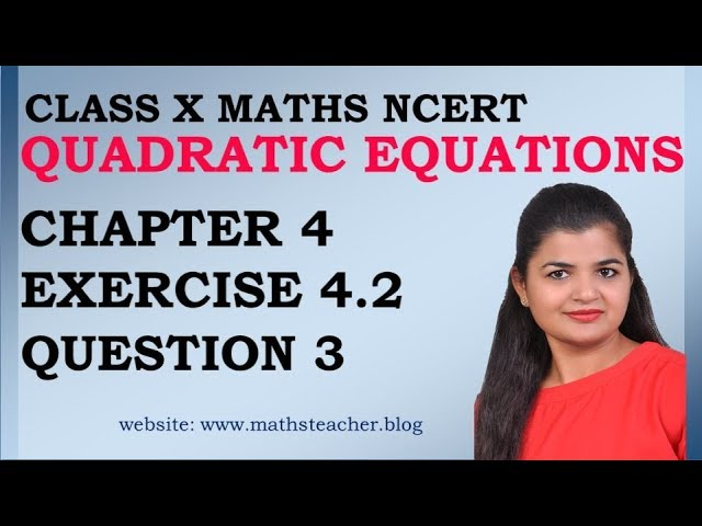Quadratic Equations | Chapter 4 Ex 4.2 Q3 | NCERT | Maths Class 10th