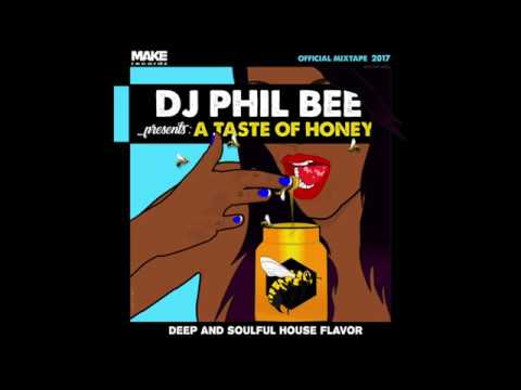 DJ PHIL BEE presents A TASTE OF HONEY : Deep & Soulful House Flavor [Official Mixtape 2017]