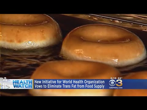 New Initiative For World Health Organization Vows To Eliminate Trans Fat