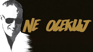 Sasa Matic - Ne ocekuj nista - (Official lyric video 2017)
