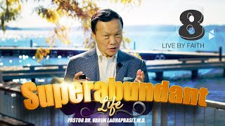Superabundant Life 8: Live by faith