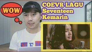 COVER LAGU KEMARIN_SEVENTEEN BY( CHINTYA)REACTION!