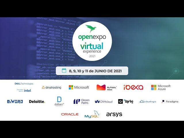 OpenExpo Virtual Experience 2021 - 9 de junio - Día 2 - 15.30 a 21.00 (GMT+2)