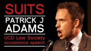 Patrick J. Adams' (Suits) acceptance speech: UCD Law Society, University College Dublin