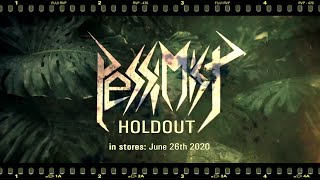 PESSIMIST - Holdout (official lyric video)