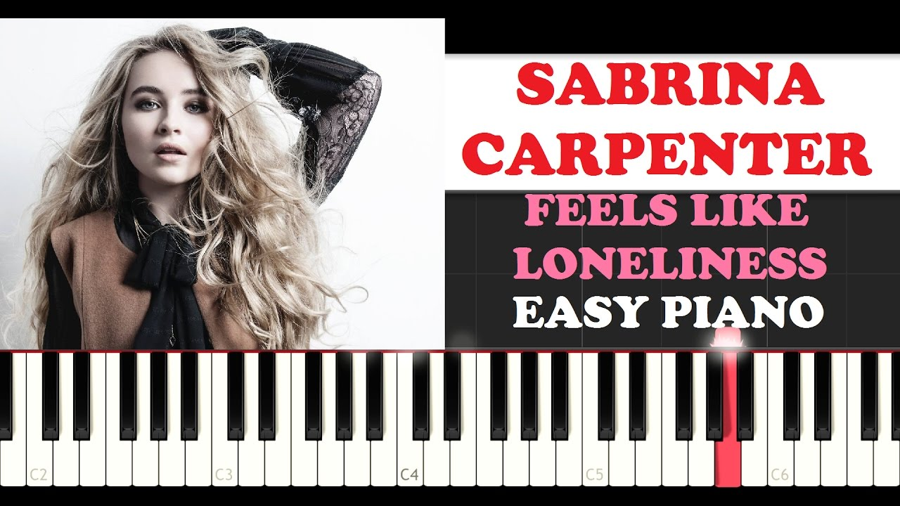 Sabrina Carpenter - Feels Like Loneliness (EASY Piano Tutorial )