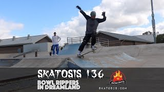ODS | Skatosis 136 - Bowl Rippers in Dreamland
