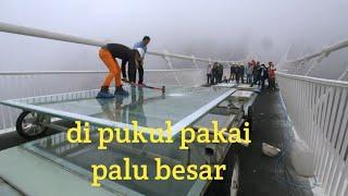 WOOWW,,, INILAH TES KACA SUPER TEBAL (Jembatan Kaca China)