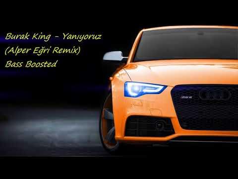 Burak King - Yanıyoruz (Alper Eğri Remix) Bass Boosted Arabalık