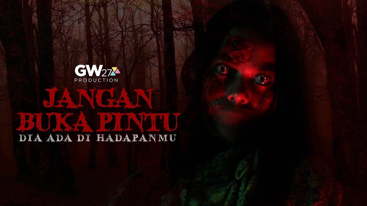 Download JANGAN BUKA PINTU - Short Movie Indonesia [Kisah Nyata]