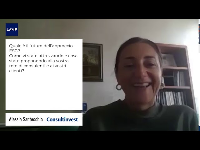 Il futuro dell'approccio agli investimenti ESG - Alessia Santecchia (Consultinvest)