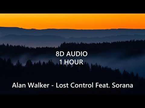 (1 HOUR) Alan Walker - Lost Control Feat. Sorana  (8D Audio) 🎧