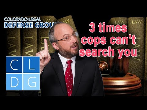 Search and Seizure in Colorado – 3 Things that Cops Can and Can't Do