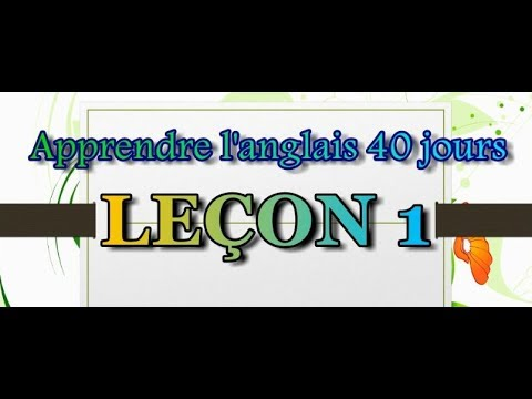 apprendre l 39 anglais 40 jours lecon 1 youtube. Black Bedroom Furniture Sets. Home Design Ideas