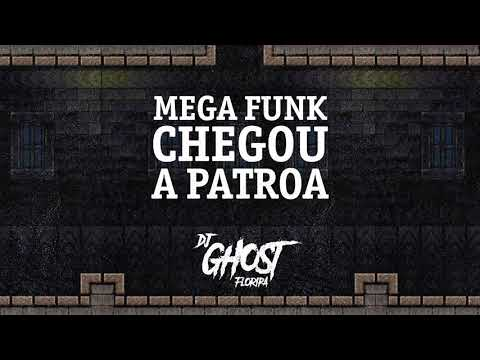 DJ Ghost Floripa - Mega Funk Chegou a Patroa mp3 baixar