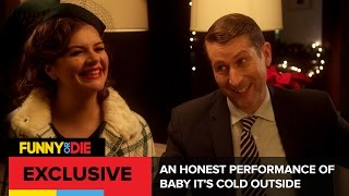 An Honest Performance Of Baby Its Cold Outside