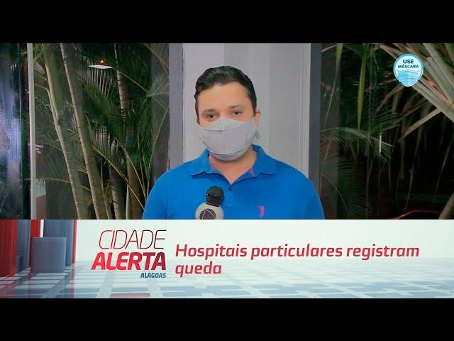 Hospitais particulares registram queda na internação por covid-19 em Maceió