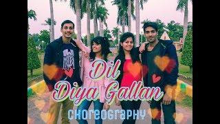 DIL DIYAN GALLAN || ATIF ASLAM || TIGER ZINDA HAI || DANCE CHOREOGRAPHY