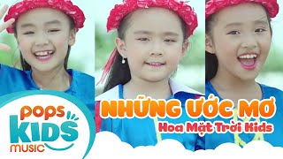 Những Ước Mơ - Hoa Mặt Trời Kids | Ca Nhạc Thiếu Nhi - POPS Kids Music