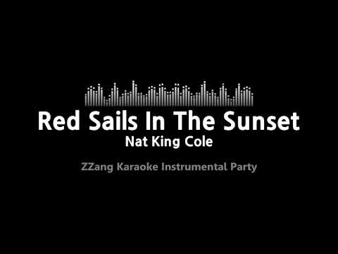 Nat King Cole-Red Sails In The Sunset (Instrumental) [ZZang KARAOKE]