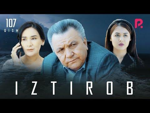 Iztirob (o'zbek Serial)   Изтироб (узбек сериал) 107-qism