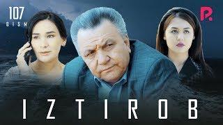 Iztirob o#39zbek serial Изтироб узбек сериал 107-qism