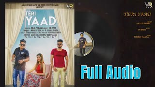 Teri Yaad | Full Audio Song | Raju Punjabi |Sonika Singh | Latest Haryanvi Song 2018 | VR BROS ENT