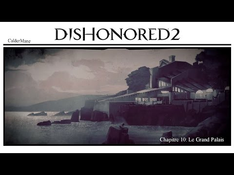 [ Dishonored 2 Guide Fr   Fantomatique - Pacifique ] : 1/2 10  Grand palais