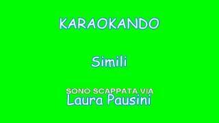 Karaoke Italiano - Simili - Laura Pausini Hd ( Testo )
