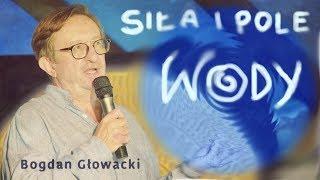 """"""" WODA nigdy się nie kończy ...""""-  chemik Bogdan Głowacki © VTV"""