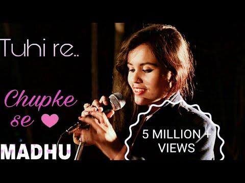 Tu Hi Re / Chupke Se Cover MASHUP | MADHU | Bombay / Saathiya (Valentine's Day Special)