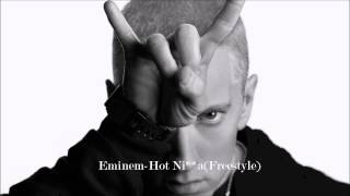 Eminem- Hot Ni**a (Freestyle) Remix