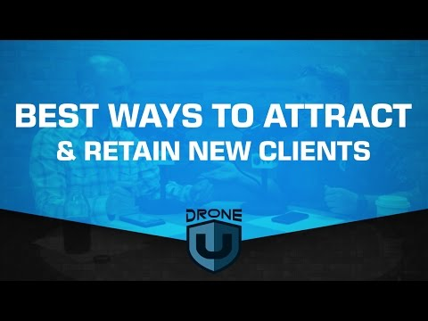 What are some of the best ways to attract and retain new clients? - Ask Drone U