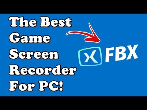 The Best Game Recorder For PC! (FBX Game Recorder) No Longer Free.. (2019)