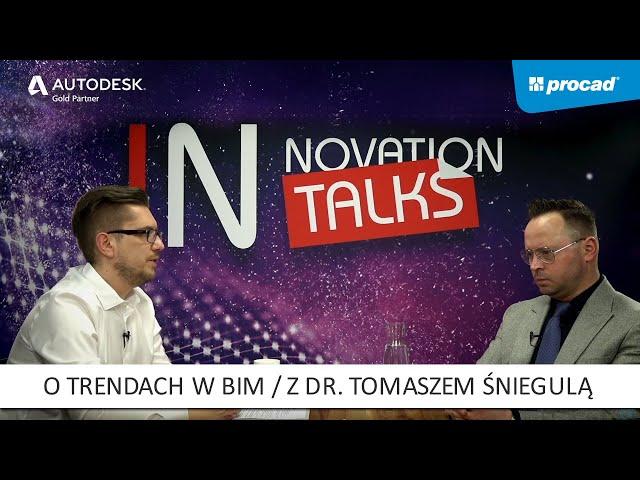 Innovation Talks Odc. 1:  O trendach w BIM – rozmowa z dr Tomaszem Śniegulą