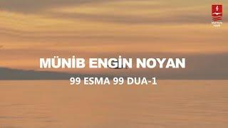 """MÜNİB ENGİN NOYAN   """"99 ESMA 99 DUA  1"""""""