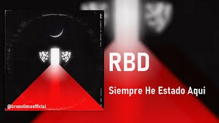 RBD - Siempre He Estado Aqui (Lanzamiento 2020)