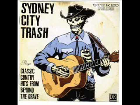 Sydney City Trash - Classic Cuntry Hits From Beyond The Grave
