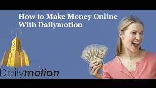How to Make a Money from Dailymotion online 100% Working
