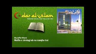 Muzaffar Warsi - Muflis e zindagi ab na samjhe koi - Dar al Islam