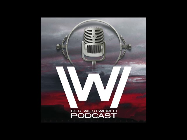 Der Westworld Podcast: Staffel 2, Episode 7 - Häutungen